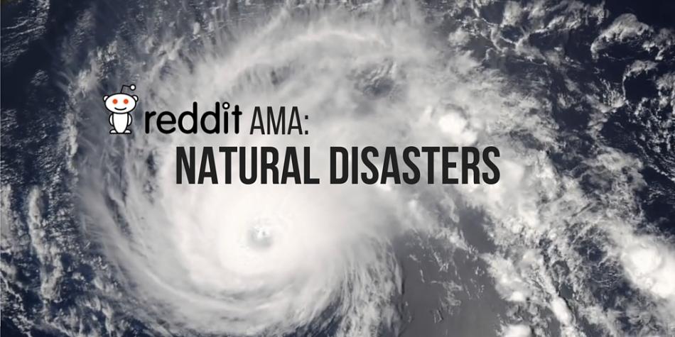 Natural Disasters Reddit AMA